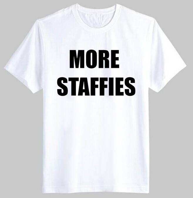 MORE STAFFIES T-Shirt